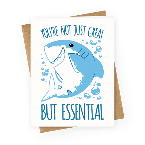 Not Just Great, But Essential Greeting Card