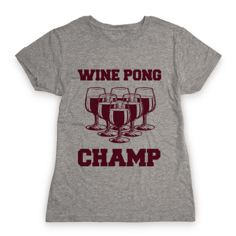 Wine Pong Champ Womens T-Shirt