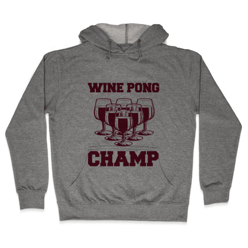 Wine Pong Champ Hooded Sweatshirt