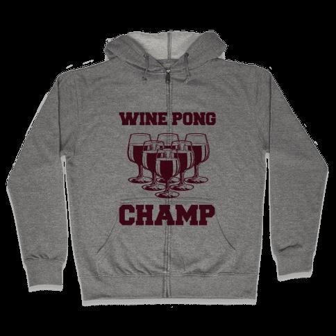 Wine Pong Champ Zip Hoodie
