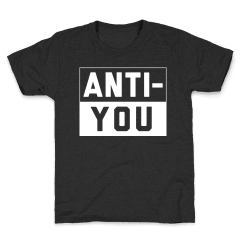 Anti-You Kids T-Shirt