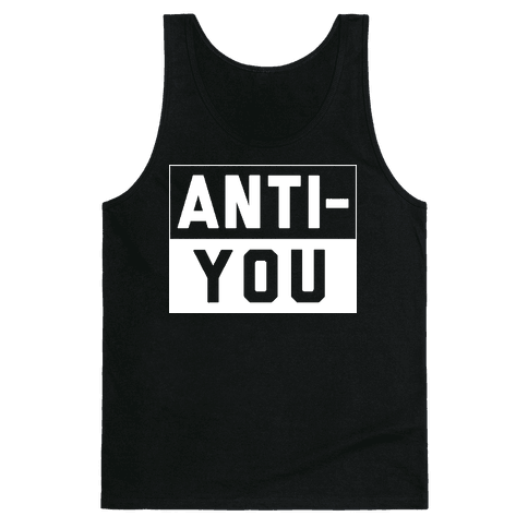 Anti-You Tank Top