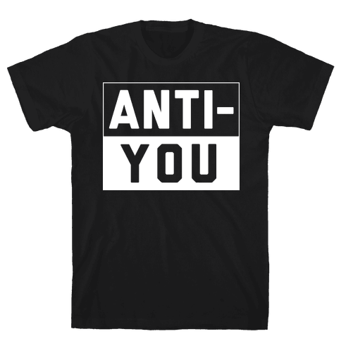 Anti-You Mens T-Shirt