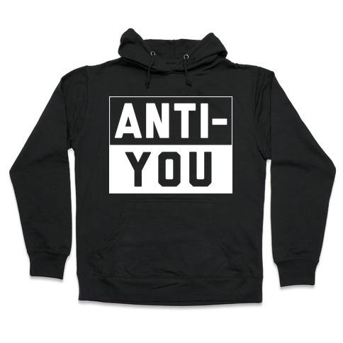 bfeec1c1f2d7 Anti-You Hoodie