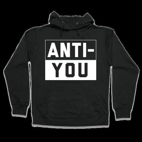 Anti-You Hooded Sweatshirt
