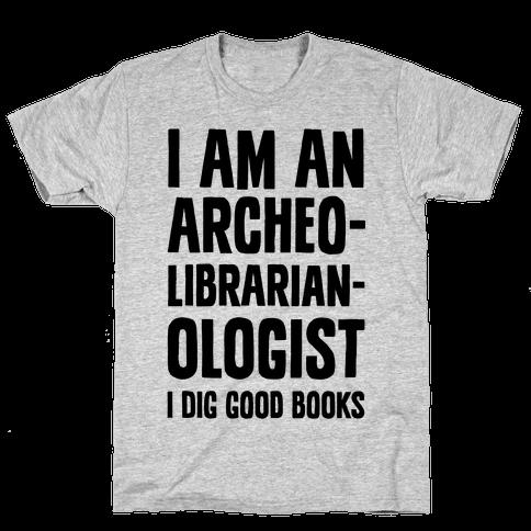 I Am an Archeolibrarianologist Mens T-Shirt