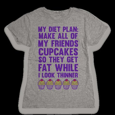 My Diet Plan (Cupcakes) Womens T-Shirt