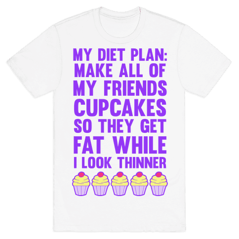 My Diet Plan (Cupcakes) Mens T-Shirt