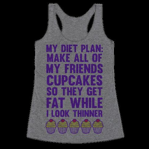 My Diet Plan (Cupcakes) Racerback Tank Top