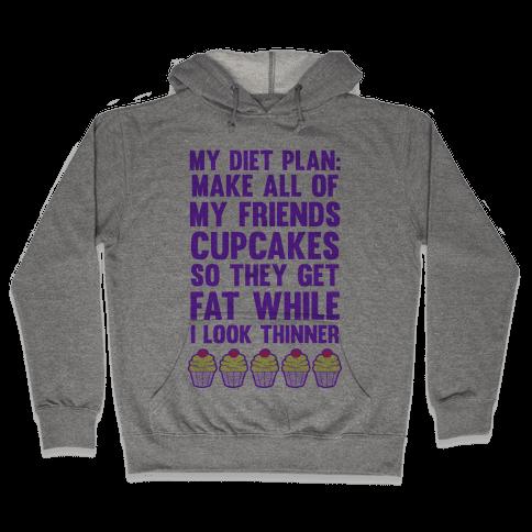 My Diet Plan (Cupcakes) Hooded Sweatshirt