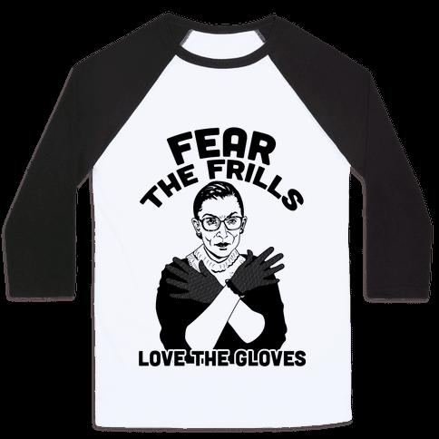 Fear the Frill Love the Gloves Baseball Tee