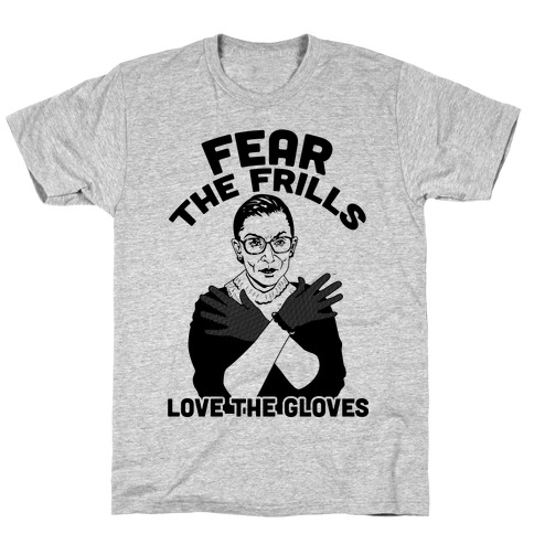 Fear the Frill Love the Gloves Mens T-Shirt