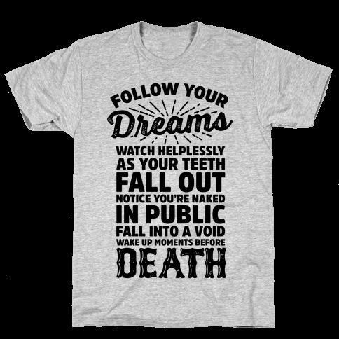 Follow Your Dreams Mens T-Shirt