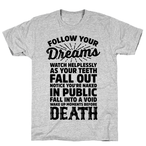 Follow Your Dreams Mens T-Shirt