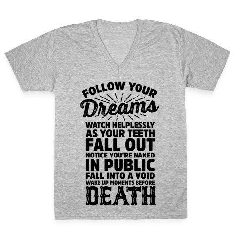 Follow Your Dreams V-Neck Tee Shirt