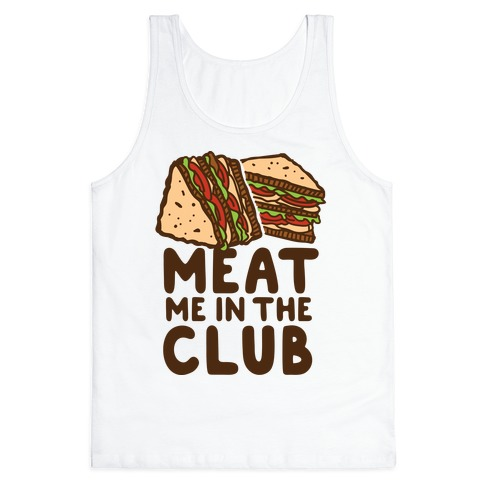 Meat Me in the Club Tank Top