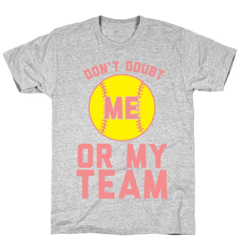 Don't Doubt Me Or MY Team T-Shirt