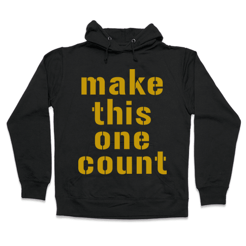 Make This One Count (Gold) Hooded Sweatshirt
