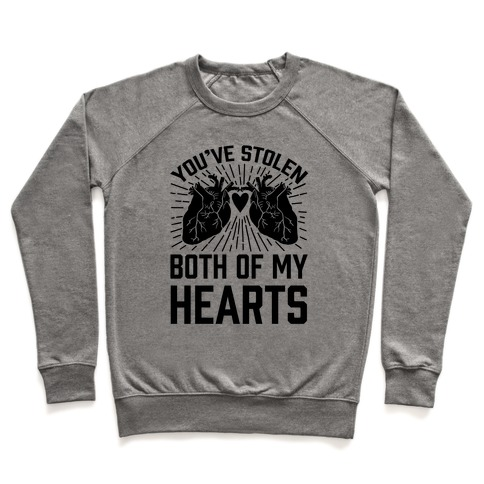 You've Stolen Both Of My Hearts Pullover