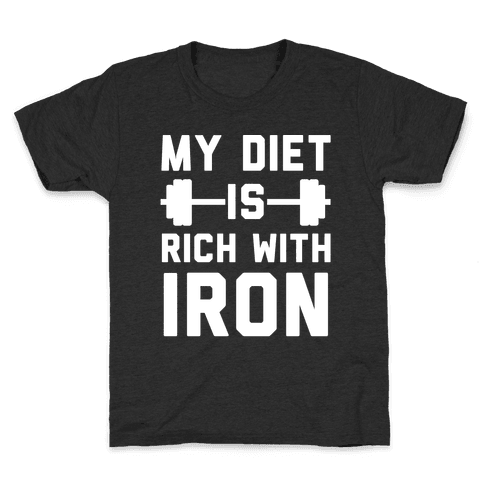 My Diet Is Rich With Iron Kids T-Shirt