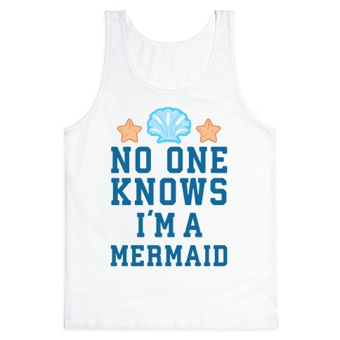 No One Knows I'm A Mermaid Tank Top