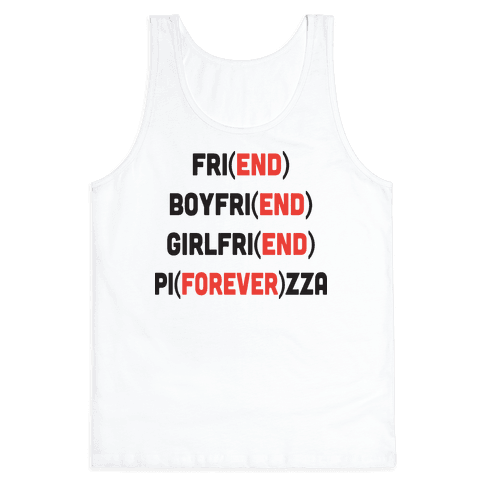 Pizza Forever, Friend End Tank Top