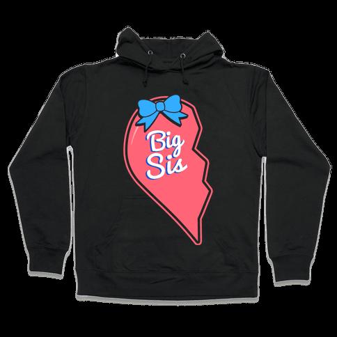 Big Sis - Big and Little Best Friends Hooded Sweatshirt