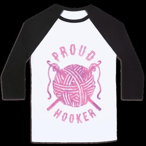 Proud (Crochet) Hooker Baseball Tee
