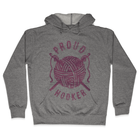 Proud (Crochet) Hooker Hooded Sweatshirt