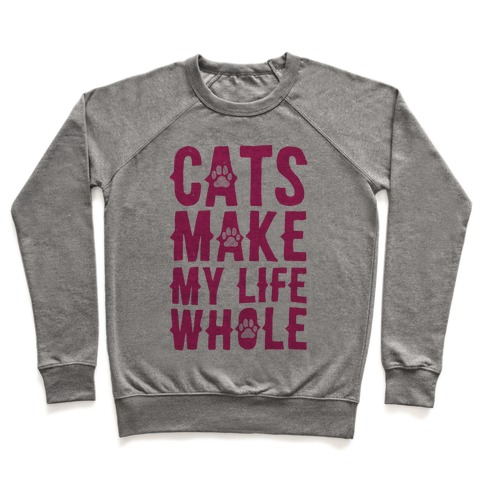 Cats Make My Life Whole Pullover