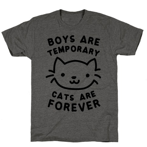 Boys Are Temporary Cats Are Forever T-Shirt