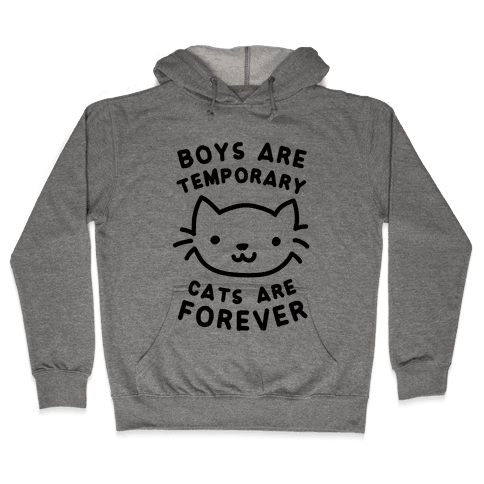 Boys Are Temporary Cats Are Forever Hooded Sweatshirt