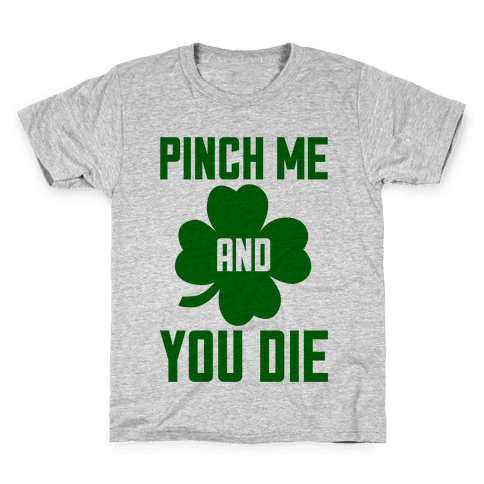 Pinch Me And You Die Kids T-Shirt