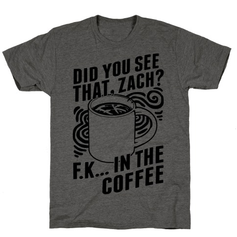 Did You See That, Zach? T-Shirt