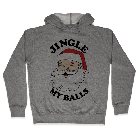 Jingle My Balls Hooded Sweatshirt