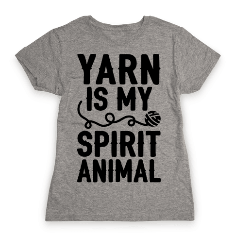 Yarn Is My Spirit Animal Womens T-Shirt