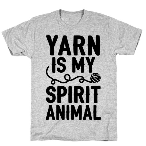Yarn Is My Spirit Animal T-Shirt