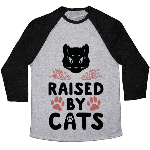 Raised By Cats Baseball Tee