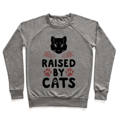 Raised By Cats Pullover