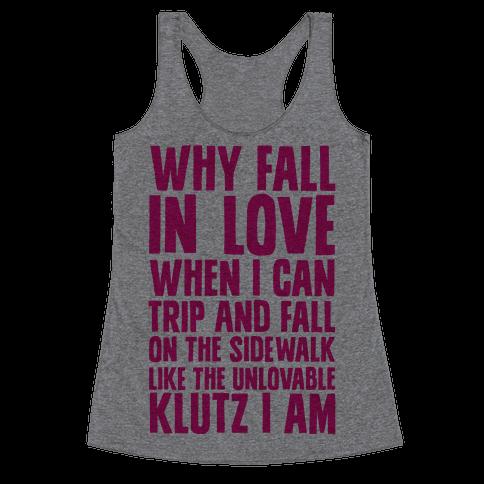 Why Fall in Love Racerback Tank Top