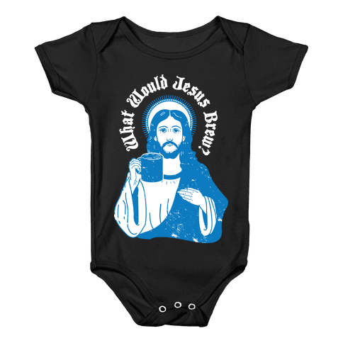 What Would Jesus Brew Baby Onesy