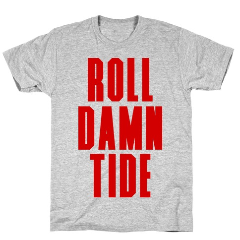 Roll Damn Tide Mens T-Shirt