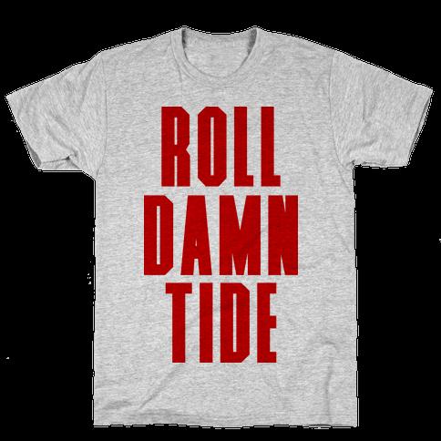 Roll Damn Tide Mens T-Shirt
