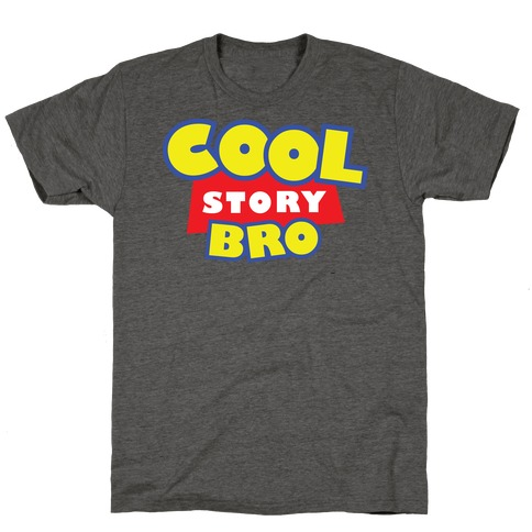 Cool story, bro (Toy Story Parody) T-Shirt