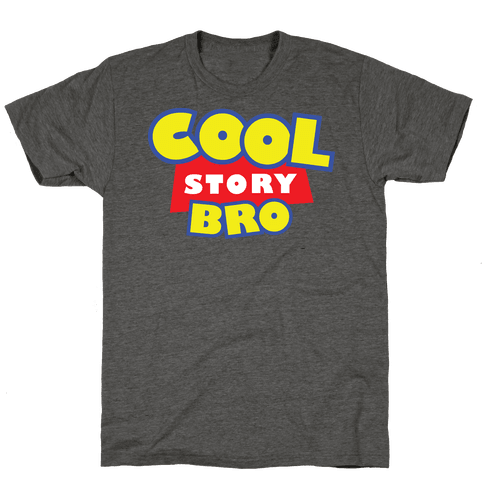 Cool story, bro (Toy Story Parody) Mens/Unisex T-Shirt
