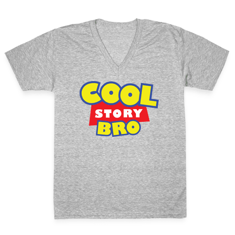 Cool story, bro (Toy Story Parody) V-Neck Tee Shirt