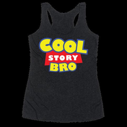 Cool story, bro (Toy Story Parody) Racerback Tank Top