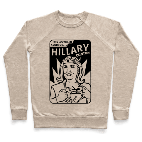 Super Hero Hillary Clinton Pullover