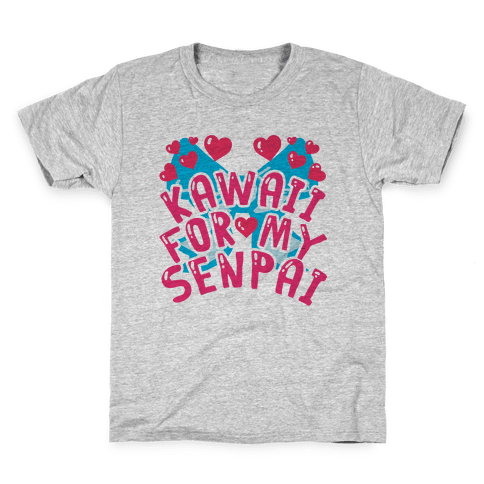 Kawaii For My Senpai Kids T-Shirt