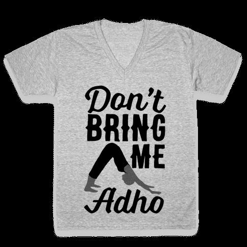 Don't Bring Me Adho V-Neck Tee Shirt